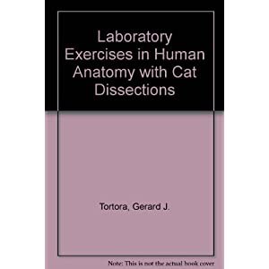 Laboratory Exercises in Human Anatomy With Cat Dissections