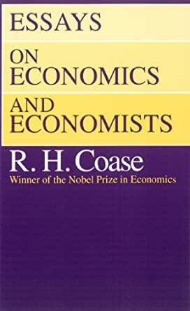 ronald coase essays on economics and economists On december 29th, the world-renowned economist ronald h coase celebrated in chicago his 101st birthday professor coase received the nobel prize in economic.