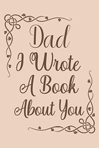 Dad I Wrote A Book About You: Fill In The Blank Book With Prompts About What I Love About Dad, Personalized book for dad, Funny fathers day gifts, Father's day notebook