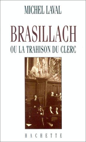 brasillach ou la trahison du clerc