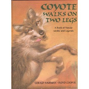 Coyote Walks on Two Legs: A Book of Navajo Myths and (Navajo Legend)