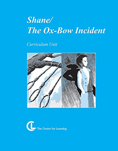 Shane / The Oxbow Incident (Curriculum Unit) (TAP instructional materials)