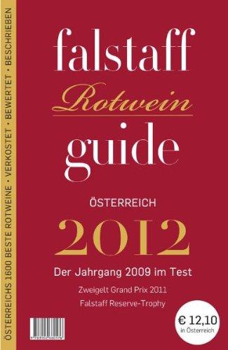 Falstaff Rotweinguide 2012: Der Jahrgang 2009 im Test Zweigelt Grand Prix 2011 Falstaff Reserve Trophy