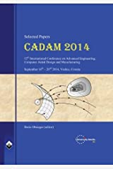 CADAM 2014 (Selected Papers): 12th International Scientific Conference on Advanced Engineering, Computer Aided Design and Manufacturing Paperback