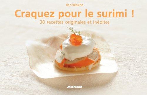 Craquez pour le surimi ! (Craquez...) (French Edition)