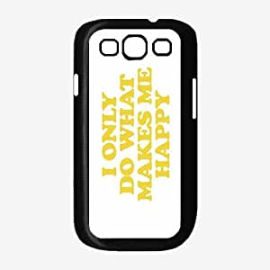 linJUN FENGI Only Do What Makes Me Happy- Plastic Phone Case Back Cover Samsung Galaxy S3 I9300