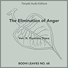 The Elimination of Anger: With Two Stories From Buddhist Texts Audiobook by Ven. K. Piyatissa Narrated by Sophia Ojha