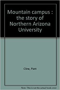 Mountain campus : the story of Northern Arizona University