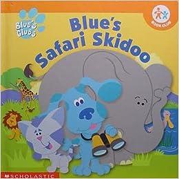 Blue\'s safari skidoo (Nick Jr. Book Club): Kitty Fross ...