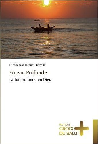 Téléchargement En eau Profonde: La foi profonde en Dieu pdf, epub ebook