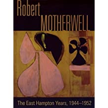 Robert Motherwell: The East Hampton Years, 1944-1952