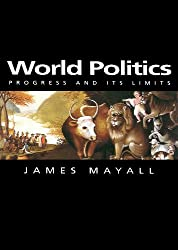 World Politics: Progress and Its Limits (Themes for the 21st Century Series)