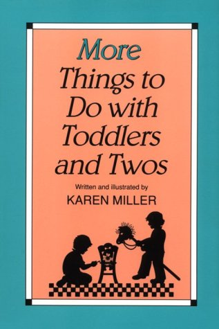 More Things to Do with Toddlers and Twos