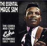 Essential Magic Sam: Cobra & Chief Recordings 1957-1961