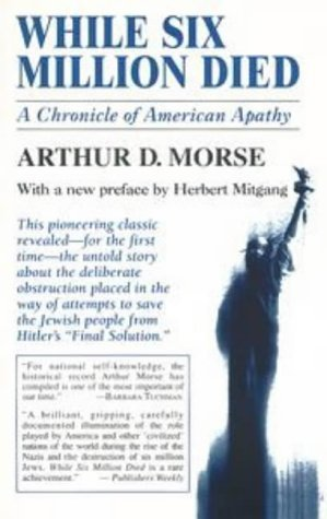 By Arthur D. Morse While Six Million Died: A Chronicle of American Apathy (Reprint) [Paperback]