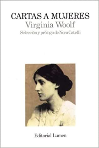 Cartas a mujeres - Virginia Woolf
