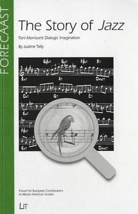The Story of Jazz: Toni Morrison's Dialogic Imagination (Forecaast)
