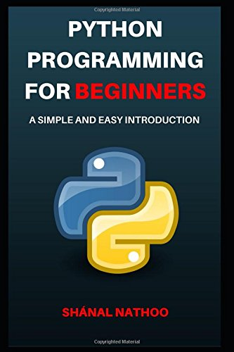 Python Programming for Beginners: A Simple and Easy Introduction