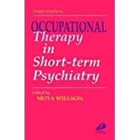 Occupational Therapy in Short-Term Psychiatry, 3e