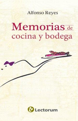 Memorias de cocina y bodega (Spanish Edition) [Alfonso Reyes] (Tapa Blanda)