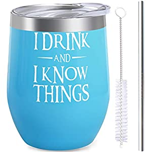 I Drink and I Know Things Wine Tumbler, Game Of Thrones Inspired Merchandise Gift, Funny Novelty Gift Wine Tumbler with Lid and Straw Stainless Steel 12 oz Stemless Double Wall Vacuum Insulated