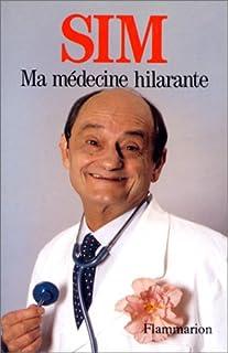 Ma médecine hilarante, Sim