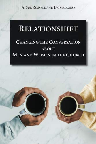 Relationshift: Changing the Conversation about Men and Women in the Church