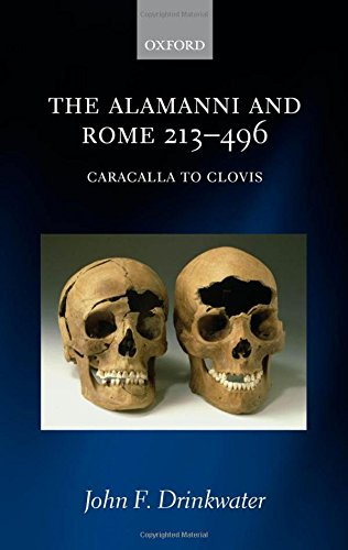 The Alamanni and Rome 213-496 (Caracalla to Clovis)