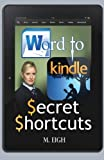 Word to Kindle: Secret Shortcuts, M. Eigh, 1495290786