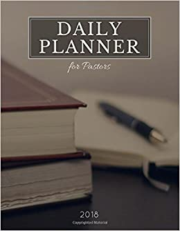 Daily Planner For Pastors 2018 MINISTRY