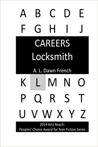 Careers: Locksmith: A. L. Dawn French: 9781530516377: Amazon ...