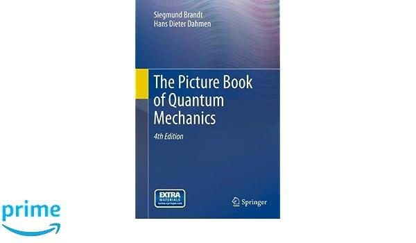 The Picture Book Of Quantum Mechanics Siegmund Brandt Hans Dieter