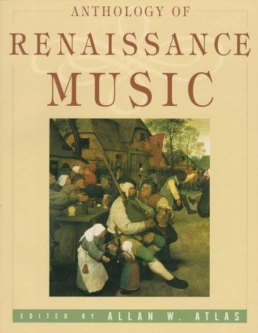 Anthology of Renaissance Music: Western Europe 1400-1600 (The Norton Introduction to Music History) by W.W. Norton & Co