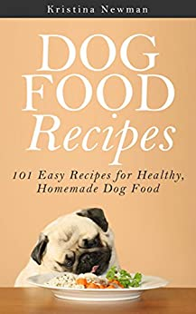 Dog Food Recipes Healthy Homemade ebook