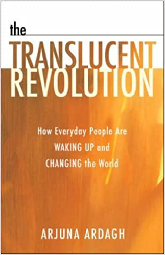 The Translucent Revolution: How People Just Like You Are Waking Up and Changing the World