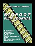 Bigfoot Film Journal, Christopher L. Murphy, 0888396589