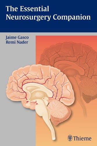 The Essential Neurosurgery Companion (1st 2012) [Gasco & Nader]