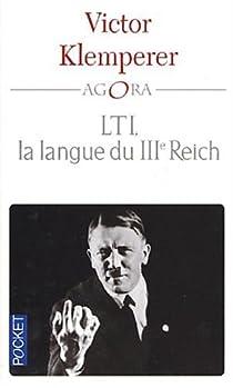 L.T.I., la langue du IIIème Reich par Klemperer