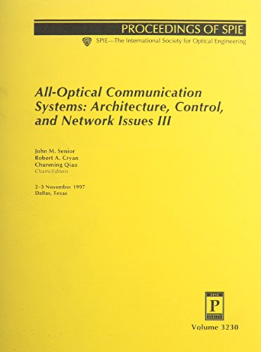 All-Optical Communication Systems: Architecture, Control, and Network Issues III (SPIE proceedings series)
