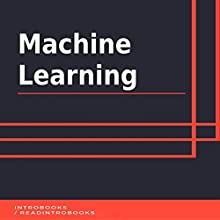 Machine Learning Audiobook by IntroBooks Narrated by Andrea Giordani