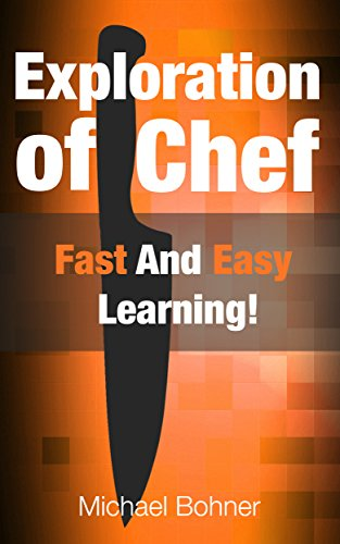 Exploration of Chef: Fast And Easy Learning! Epub
