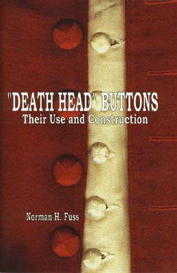 Death Head Buttons, Their Use and Construction - A Treatise on How Thread Wrapped Buttons Known as Death Head Buttons Were Made and Used in 18th Century Clothing PDF