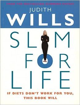 Slim For Life Amazon Co Uk Judith Wills 9780091934866 Books