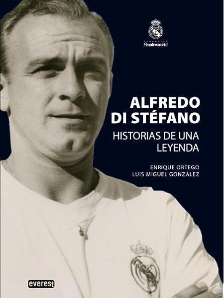 Alfredo Di Stéfano. Historias de una leyenda. Biografías Real ...