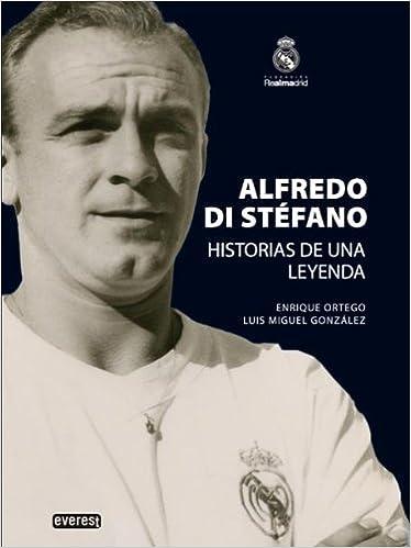 Alfredo Di Stéfano. Historias De Una Leyenda. por Ortego Rey Enrique epub