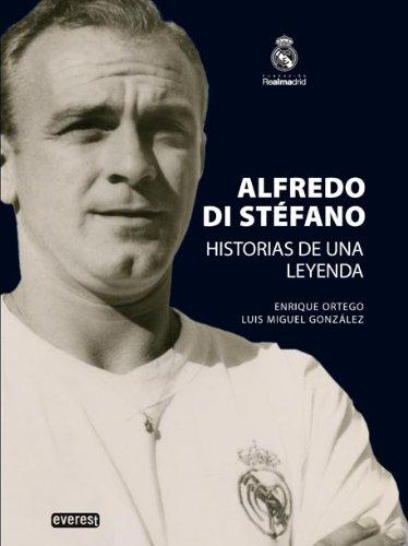 Descargar Libro Alfredo Di Stéfano. Historias De Una Leyenda. Ortego Rey Enrique