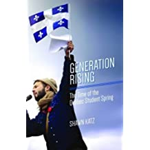 Generation Rising: The Time of the Quebec Student Spring