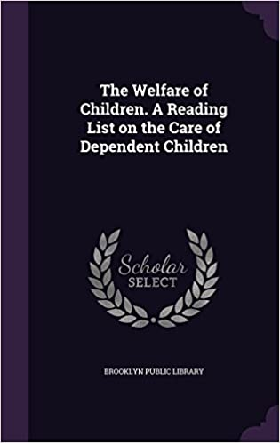 Book The Welfare of Children. A Reading List on the Care of Dependent Children