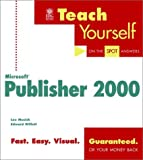 Teach Yourself Microsoft Publisher 2000, Lee Musick and Edward Willett, 0764534017