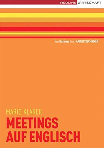 Meetings auf englisch (New Business Line) Taschenbuch – 25. Juli 2007 Mario Klarer REDLINE 3636014390 Wirtschaft / Allgemeines